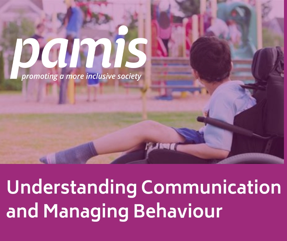 PAMIS Launch New Two Day Understanding Communication and Managing Behaviour Course